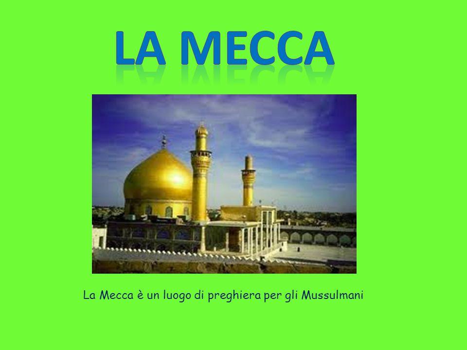 La Mecca è un luogo di preghiera per gli Mussulmani