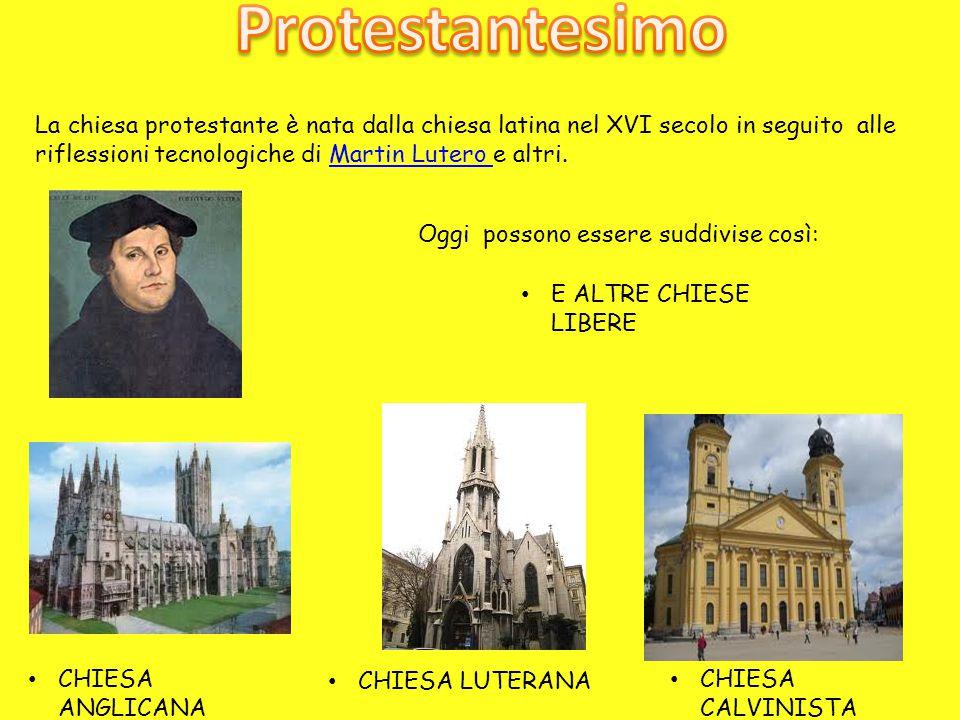 La chiesa protestante è nata dalla chiesa latina nel XVI secolo in seguito alle riflessioni tecnologiche di Martin Lutero e altri.Martin Lutero Oggi p
