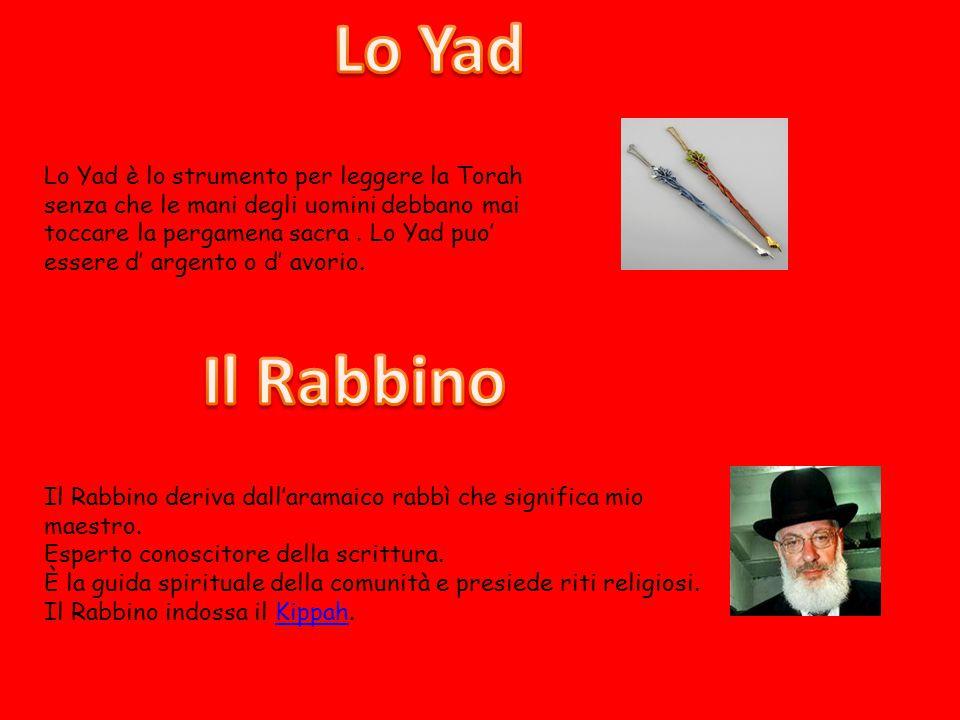 Lo Yad è lo strumento per leggere la Torah senza che le mani degli uomini debbano mai toccare la pergamena sacra. Lo Yad puo' essere d' argento o d' a