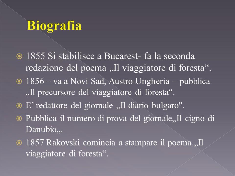 """ 1855 Si stabilisce a Bucarest- fa la seconda redazione del poema """"Il viaggiatore di foresta ."""
