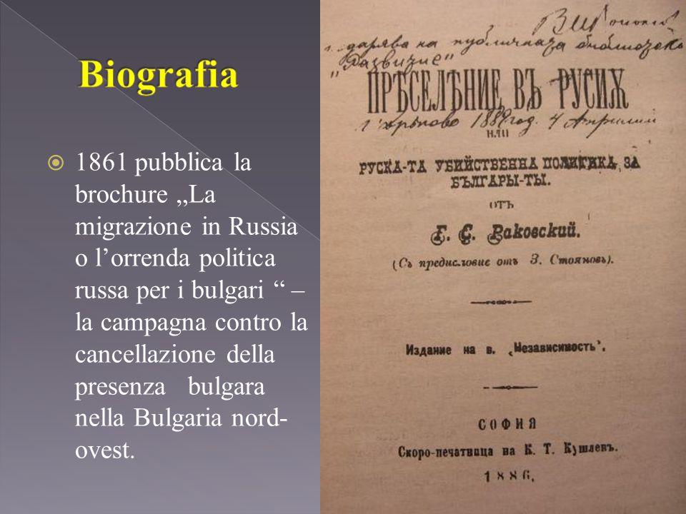 """ 1861 pubblica la brochure """"La migrazione in Russia o l'orrenda politica russa per i bulgari – la campagna contro la cancellazione della presenza bulgara nella Bulgaria nord- ovest."""