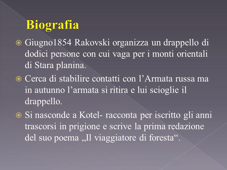  Giugno1854 Rakovski organizza un drappello di dodici persone con cui vaga per i monti orientali di Stara planina.