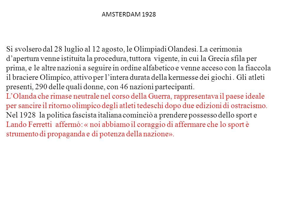 AMSTERDAM 1928 Si svolsero dal 28 luglio al 12 agosto, le Olimpiadi Olandesi.