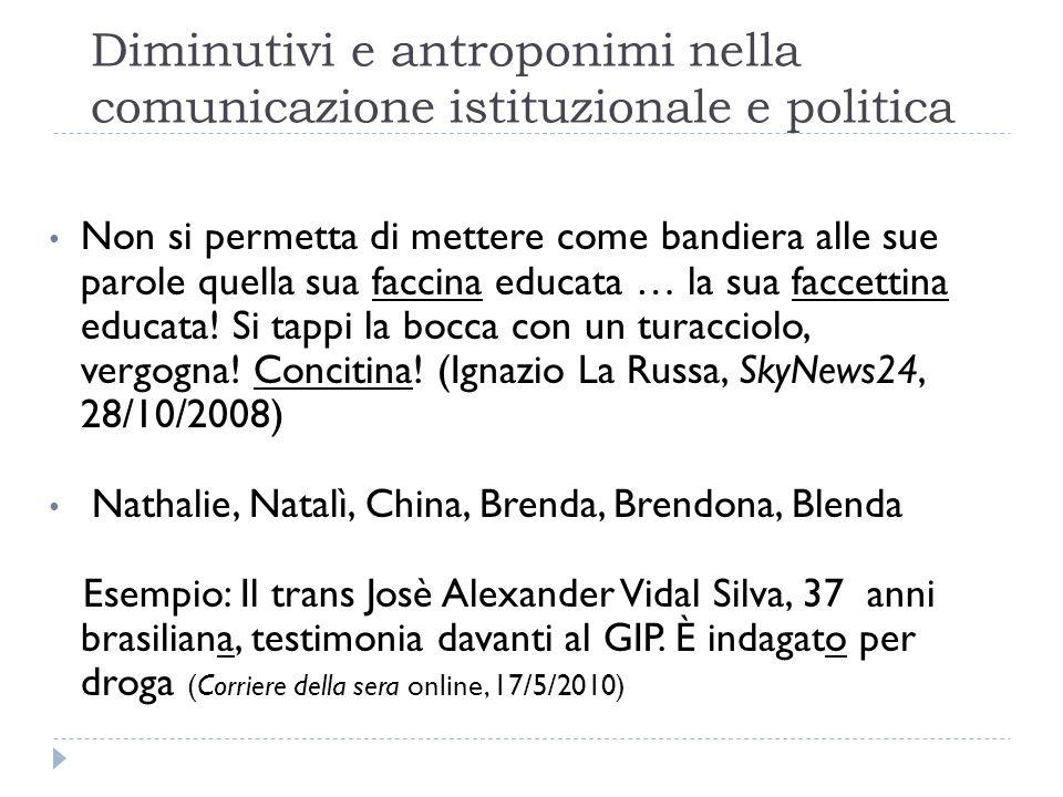 Diminutivi e antroponimi nella comunicazione istituzionale e politica Non si permetta di mettere come bandiera alle sue parole quella sua faccina educ