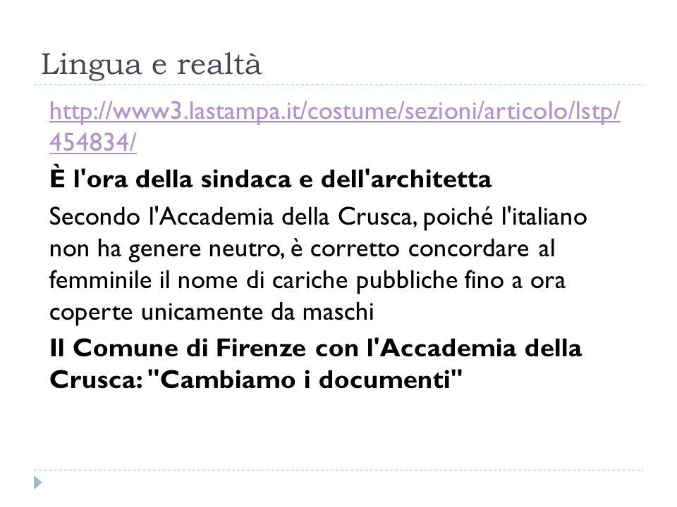 Lingua e realtà http://www3.lastampa.it/costume/sezioni/articolo/lstp/ 454834/ È l'ora della sindaca e dell'architetta Secondo l'Accademia della Crusc