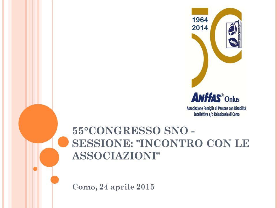 55°CONGRESSO SNO - SESSIONE: INCONTRO CON LE ASSOCIAZIONI Como, 24 aprile 2015