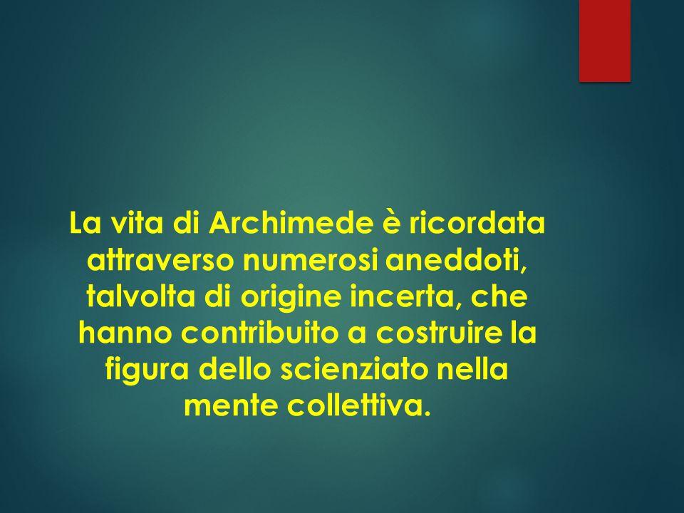 Circondate ancora da un alone di mistero sono invece le macchine da guerra che Archimede avrebbe preparato per difendere Siracusa dall'assedio romano.