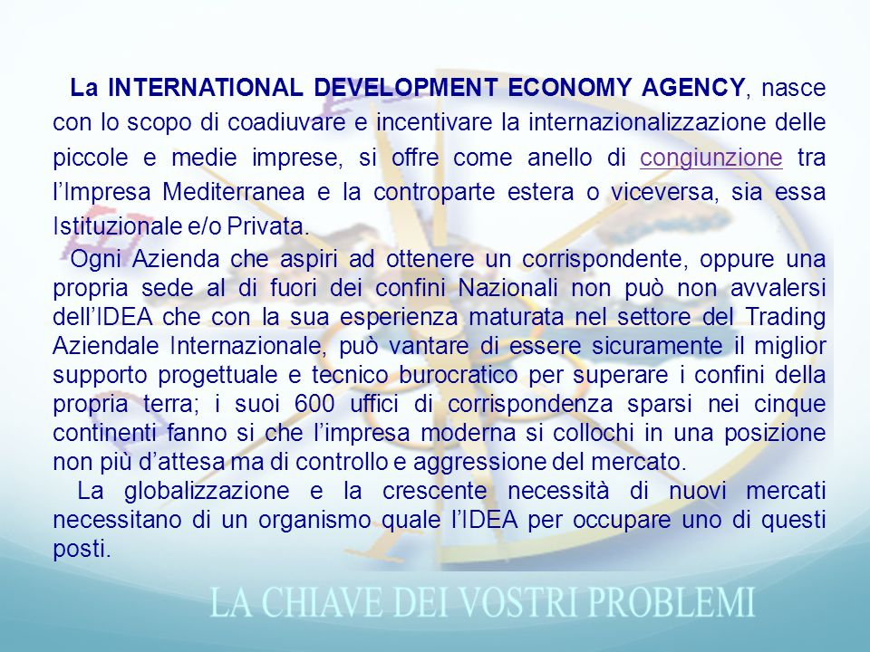 INTERNATIONAL DEVELOPMENT ECONOMY AGENCY WHAT IS? QUESQUE C EST? CHE COS E ?