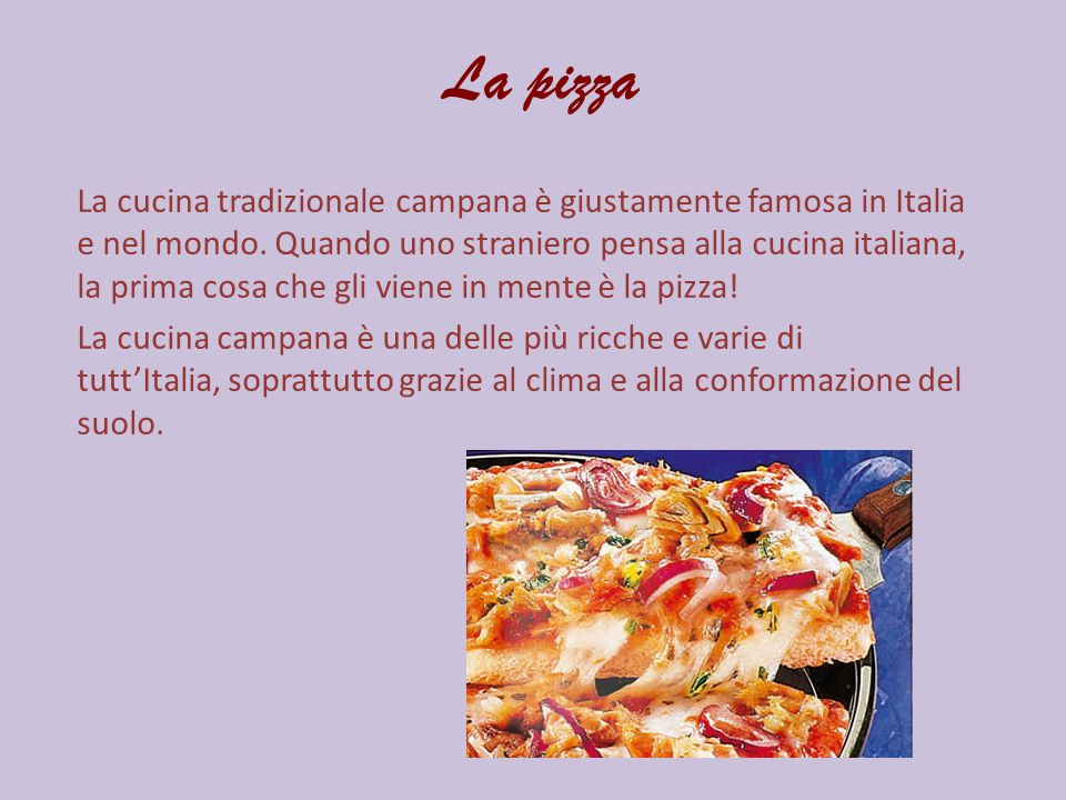 La cucina tradizionale campana è giustamente famosa in Italia e nel mondo. Quando uno straniero pensa alla cucina italiana, la prima cosa che gli vien