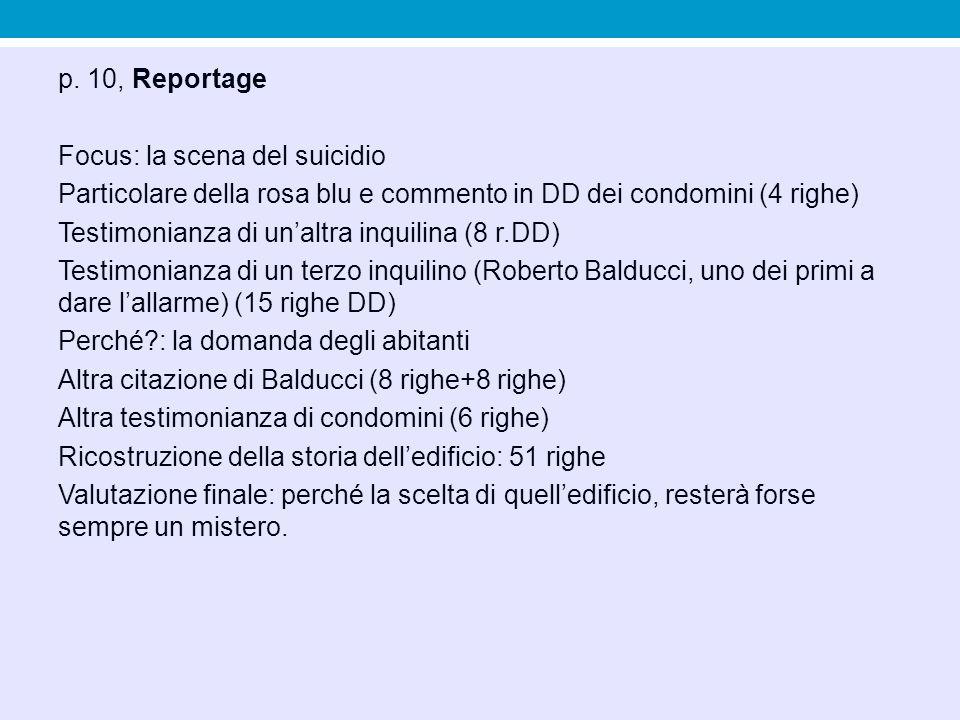 p. 10, Reportage Focus: la scena del suicidio Particolare della rosa blu e commento in DD dei condomini (4 righe) Testimonianza di un'altra inquilina