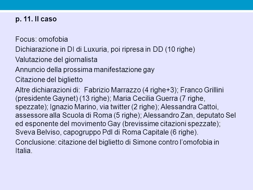 p. 11. Il caso Focus: omofobia Dichiarazione in DI di Luxuria, poi ripresa in DD (10 righe) Valutazione del giornalista Annuncio della prossima manife