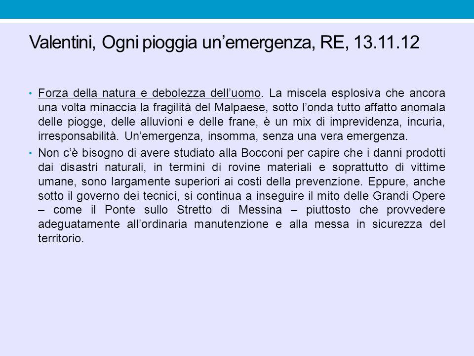 Valentini, Ogni pioggia un'emergenza, RE, 13.11.12 Forza della natura e debolezza dell'uomo. La miscela esplosiva che ancora una volta minaccia la fra