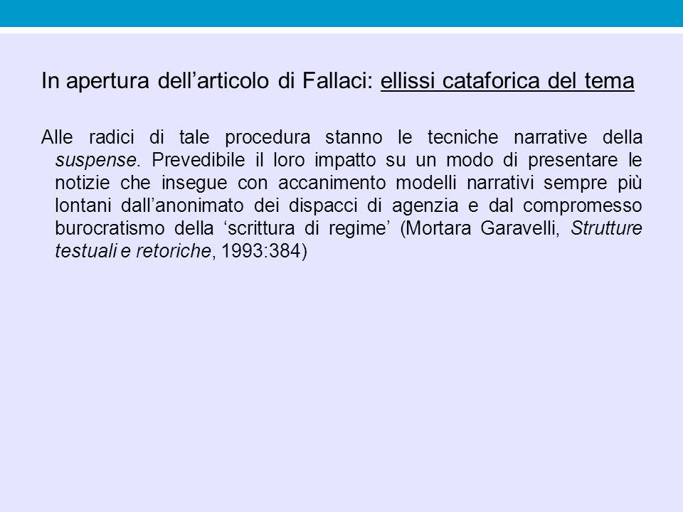 In apertura dell'articolo di Fallaci: ellissi cataforica del tema Alle radici di tale procedura stanno le tecniche narrative della suspense. Prevedibi
