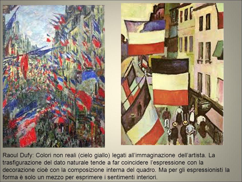 Raoul Dufy: Colori non reali (cielo giallo) legati all'immaginazione dell'artista. La trasfigurazione del dato naturale tende a far coincidere l'espre
