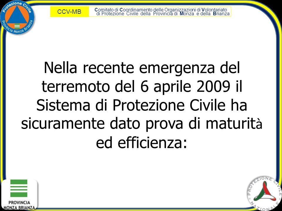 Comitato di Coordinamento delle Organizzazioni di Volontariato di Protezione Civile della Provincia di Monza e della Brianza CCV-MB Nella recente emer
