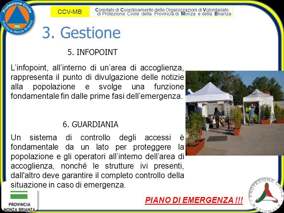 Comitato di Coordinamento delle Organizzazioni di Volontariato di Protezione Civile della Provincia di Monza e della Brianza CCV-MB 5. INFOPOINT L'inf