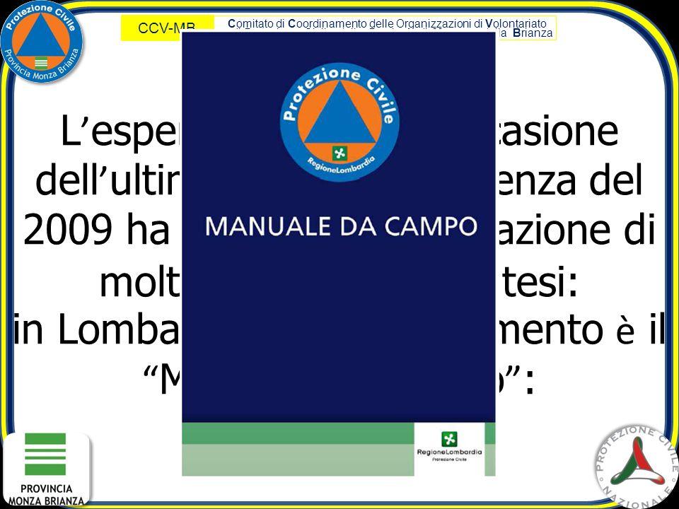 Comitato di Coordinamento delle Organizzazioni di Volontariato di Protezione Civile della Provincia di Monza e della Brianza CCV-MB L ' esperienza fat