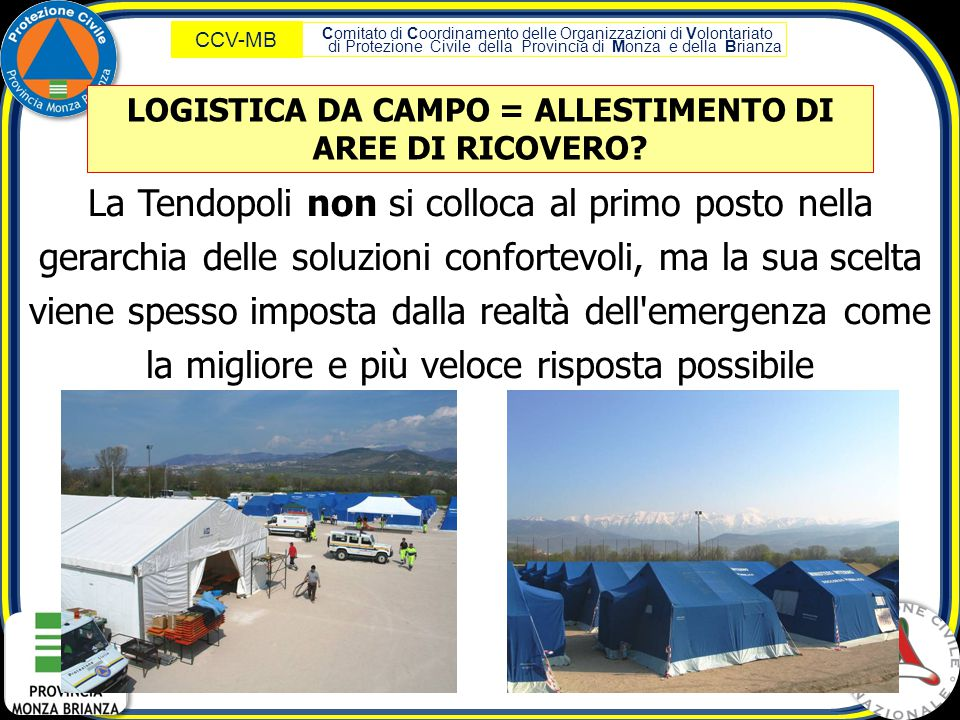 Comitato di Coordinamento delle Organizzazioni di Volontariato di Protezione Civile della Provincia di Monza e della Brianza CCV-MB La Tendopoli non s