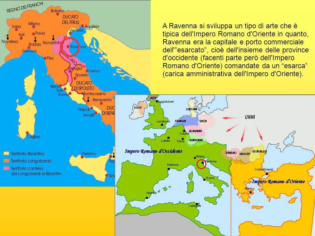 A Ravenna si sviluppa un tipo di arte che è tipica dell Impero Romano d Oriente in quanto, Ravenna era la capitale e porto commerciale dell esarcato , cioè dell insieme delle province d occidente (facenti parte però dell Impero Romano d Oriente) comandate da un esarca (carica amministrativa dell Impero d Oriente).