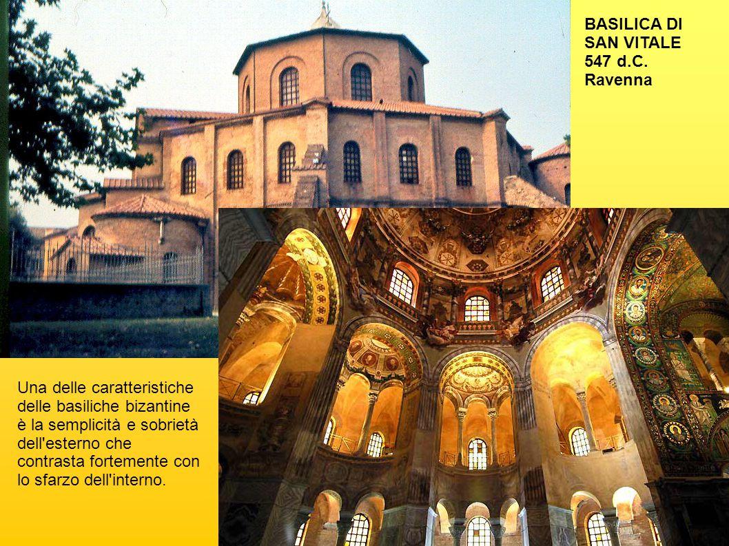 BASILICA DI SAN VITALE 547 d.C. Ravenna Una delle caratteristiche delle basiliche bizantine è la semplicità e sobrietà dell'esterno che contrasta fort