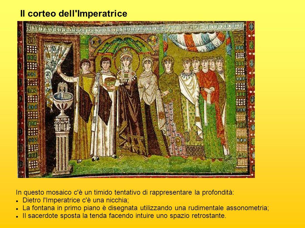 Il corteo dell'Imperatrice In questo mosaico c'è un timido tentativo di rappresentare la profondità: Dietro l'Imperatrice c'è una nicchia; La fontana