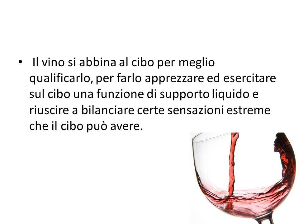 In un perfetto abbinamento il cibo ed il vino debbono essere l uno al servizio dell altro senza sovrastarsi.