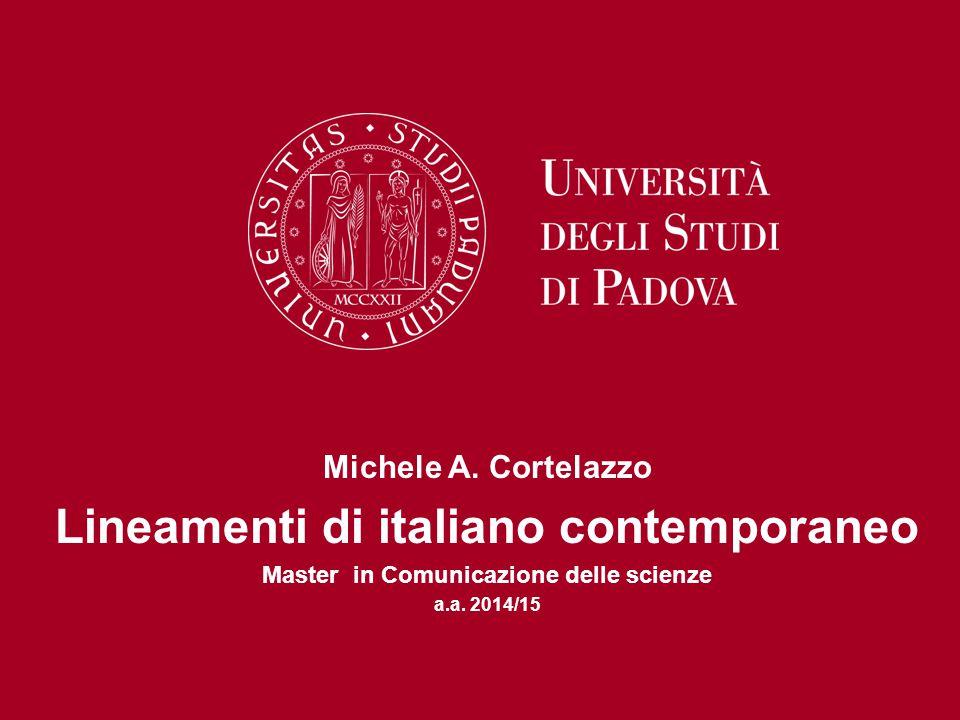 Michele A. Cortelazzo Lineamenti di italiano contemporaneo Master in Comunicazione delle scienze a.a. 2014/15