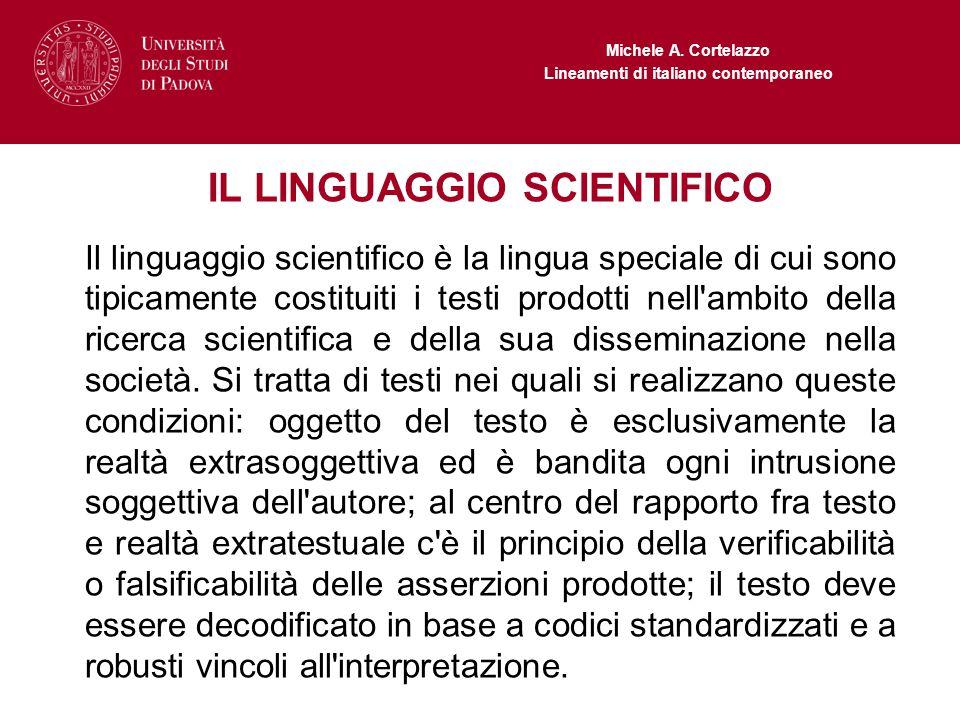 Michele A. Cortelazzo Lineamenti di italiano contemporaneo IL LINGUAGGIO SCIENTIFICO Il linguaggio scientifico è la lingua speciale di cui sono tipica
