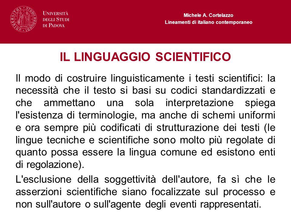 Michele A. Cortelazzo Lineamenti di italiano contemporaneo IL LINGUAGGIO SCIENTIFICO Il modo di costruire linguisticamente i testi scientifici: la nec