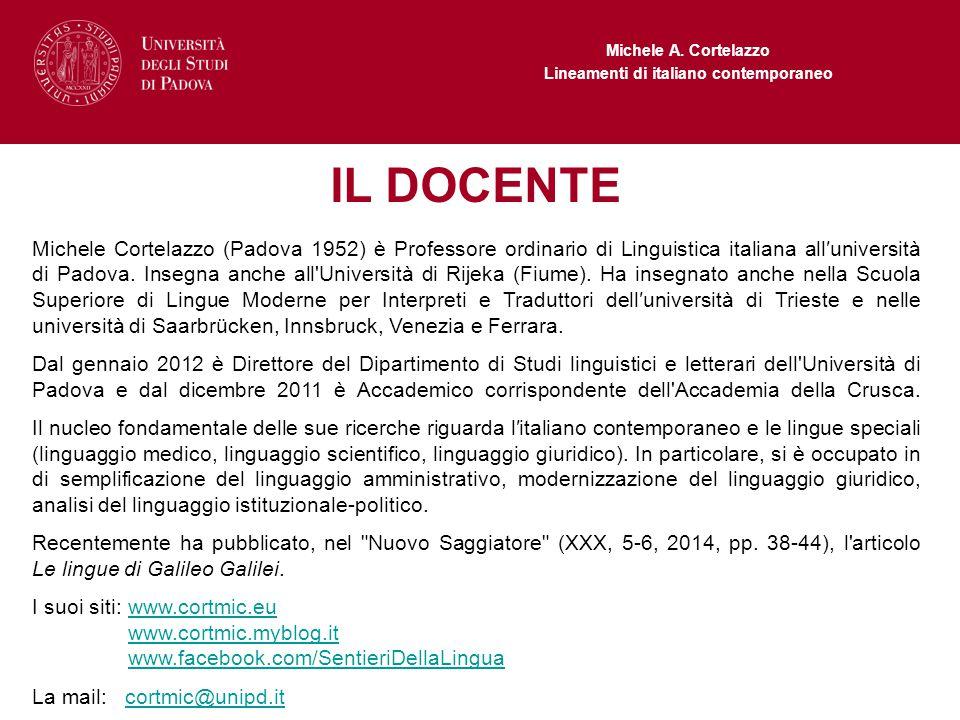 Michele A. Cortelazzo Lineamenti di italiano contemporaneo IL DOCENTE Michele Cortelazzo (Padova 1952) è Professore ordinario di Linguistica italiana