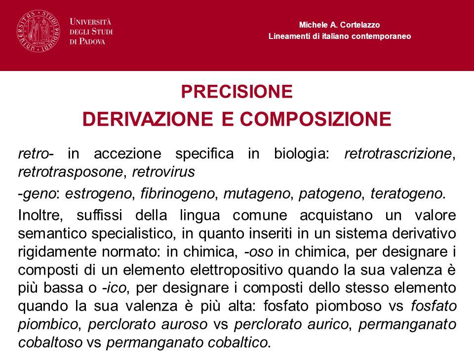 Michele A. Cortelazzo Lineamenti di italiano contemporaneo PRECISIONE DERIVAZIONE E COMPOSIZIONE retro- in accezione specifica in biologia: retrotrasc