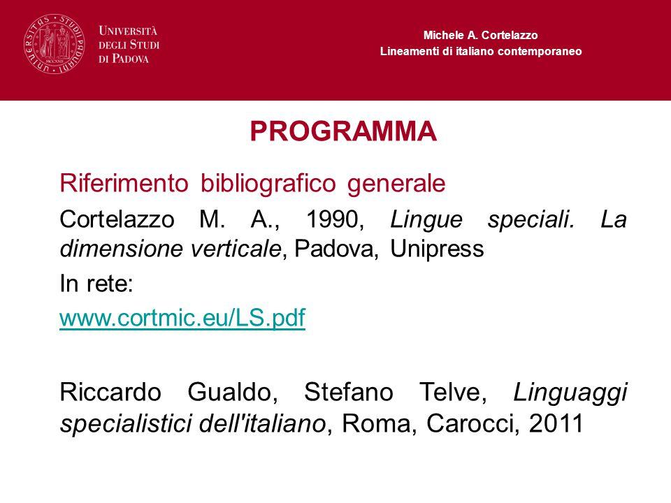 Michele A. Cortelazzo Lineamenti di italiano contemporaneo PROGRAMMA Riferimento bibliografico generale Cortelazzo M. A., 1990, Lingue speciali. La di
