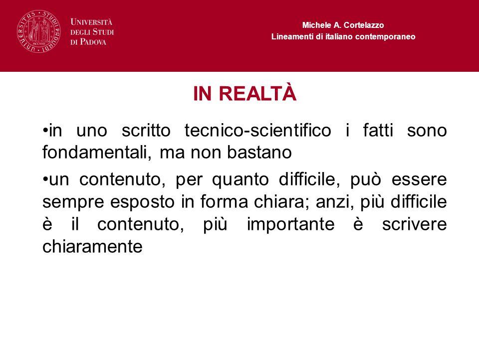 Michele A. Cortelazzo Lineamenti di italiano contemporaneo IN REALTÀ in uno scritto tecnico-scientifico i fatti sono fondamentali, ma non bastano un c