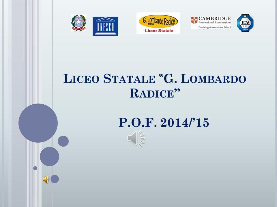 "L ICEO S TATALE "" G. L OMBARDO R ADICE "" P.O.F. 2014/'15"