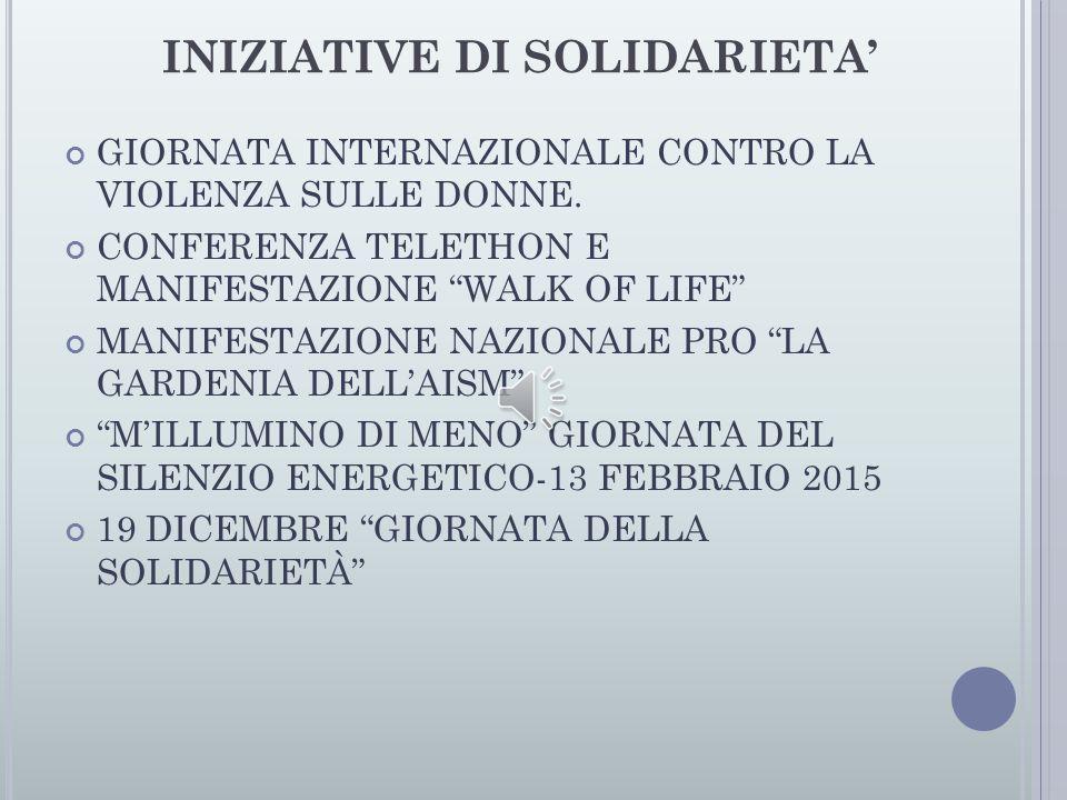 """INIZIATIVE DI SOLIDARIETA' GIORNATA INTERNAZIONALE CONTRO LA VIOLENZA SULLE DONNE. CONFERENZA TELETHON E MANIFESTAZIONE """"WALK OF LIFE"""" MANIFESTAZIONE"""