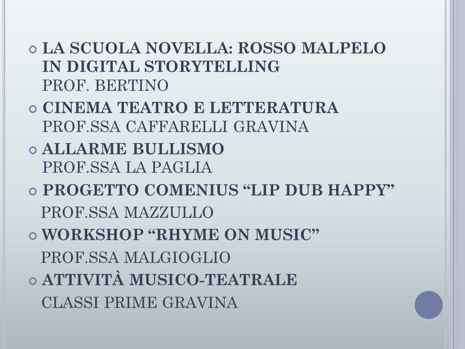 LA SCUOLA NOVELLA: ROSSO MALPELO IN DIGITAL STORYTELLING PROF. BERTINO CINEMA TEATRO E LETTERATURA PROF.SSA CAFFARELLI GRAVINA ALLARME BULLISMO PROF.S
