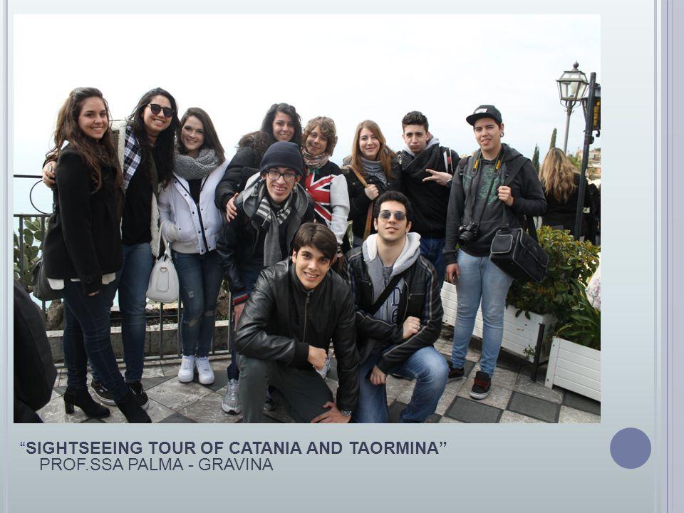"""SIGHTSEEING TOUR OF CATANIA AND TAORMINA"" PROF.SSA PALMA - GRAVINA"