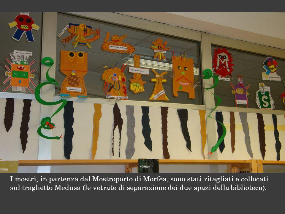 Conclusione I mostri, in partenza dal Mostroporto di Morfea, sono stati ritagliati e collocati sul traghetto Medusa (le vetrate di separazione dei due