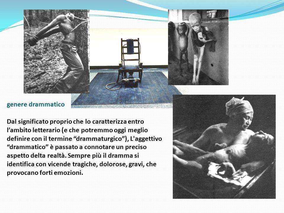 """genere drammatico Dal significato proprio che lo caratterizza entro l'ambito letterario (e che potremmo oggi meglio definire con il termine """"drammatur"""