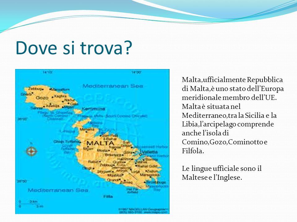 Dove si trova? Malta,ufficialmente Repubblica di Malta,è uno stato dell'Europa meridionale membro dell'UE. Malta è situata nel Mediterraneo,tra la Sic