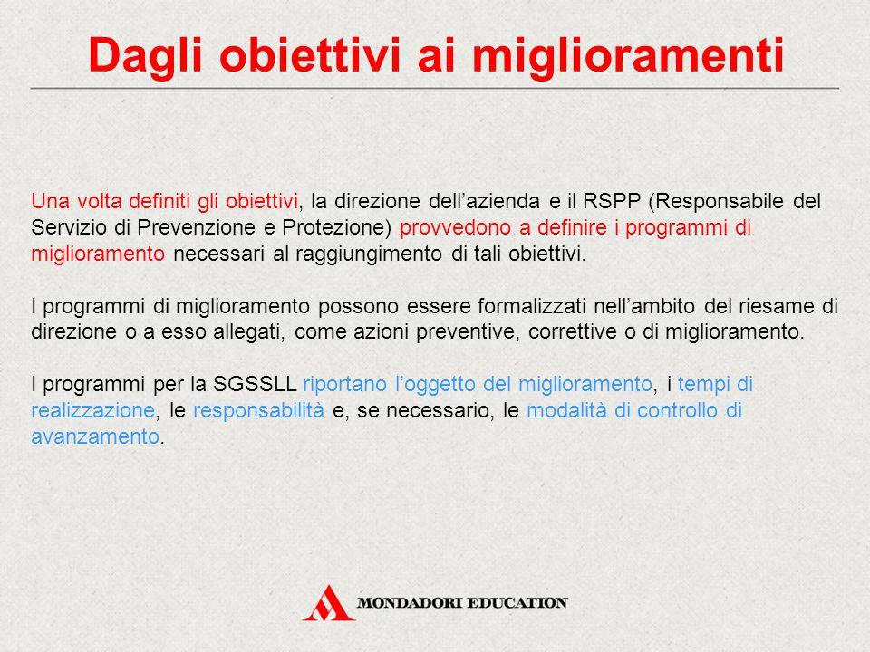 Dagli obiettivi ai miglioramenti Una volta definiti gli obiettivi, la direzione dell'azienda e il RSPP (Responsabile del Servizio di Prevenzione e Pro