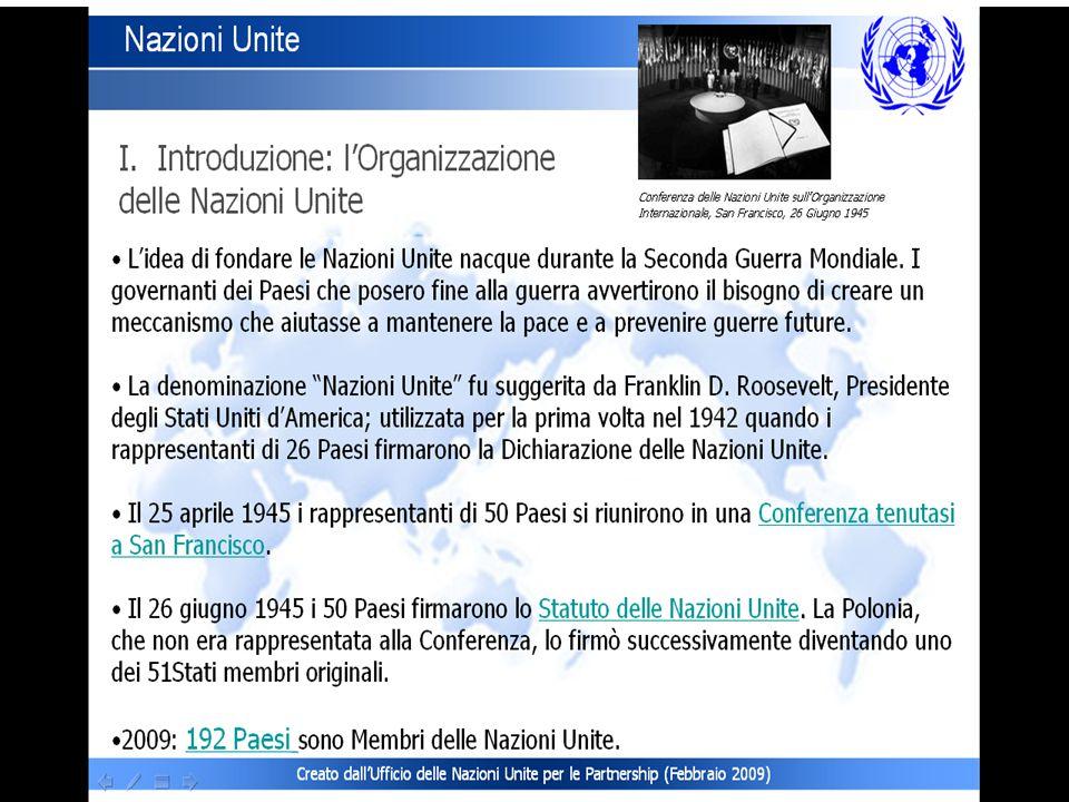 ONU L Organizzazione delle Nazioni Unite, in sigla ONU, spesso abbreviata in Nazioni Unite, è la più importante ed estesa organizzazione intergovernativa: sono infatti suoi membri 192 Stati del mondo su un totale di 195.