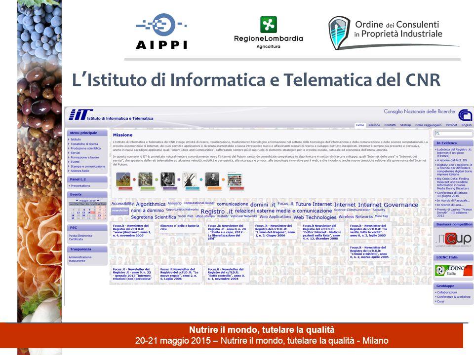 Nutrire il mondo, tutelare la qualità 20-21 maggio 2015 – Nutrire il mondo, tutelare la qualità - Milano L'Istituto di Informatica e Telematica del CN