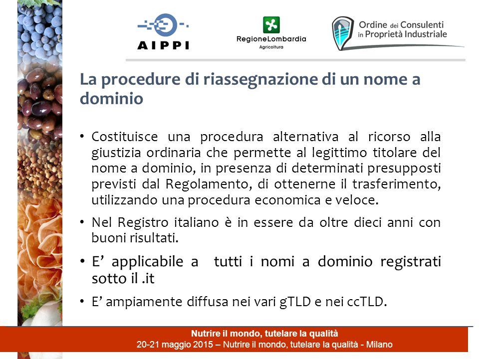 Nutrire il mondo, tutelare la qualità 20-21 maggio 2015 – Nutrire il mondo, tutelare la qualità - Milano Costituisce una procedura alternativa al rico