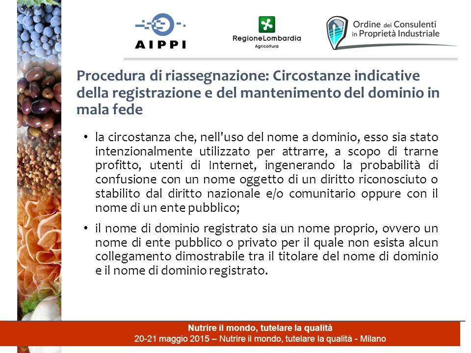 Nutrire il mondo, tutelare la qualità 20-21 maggio 2015 – Nutrire il mondo, tutelare la qualità - Milano la circostanza che, nell'uso del nome a domin