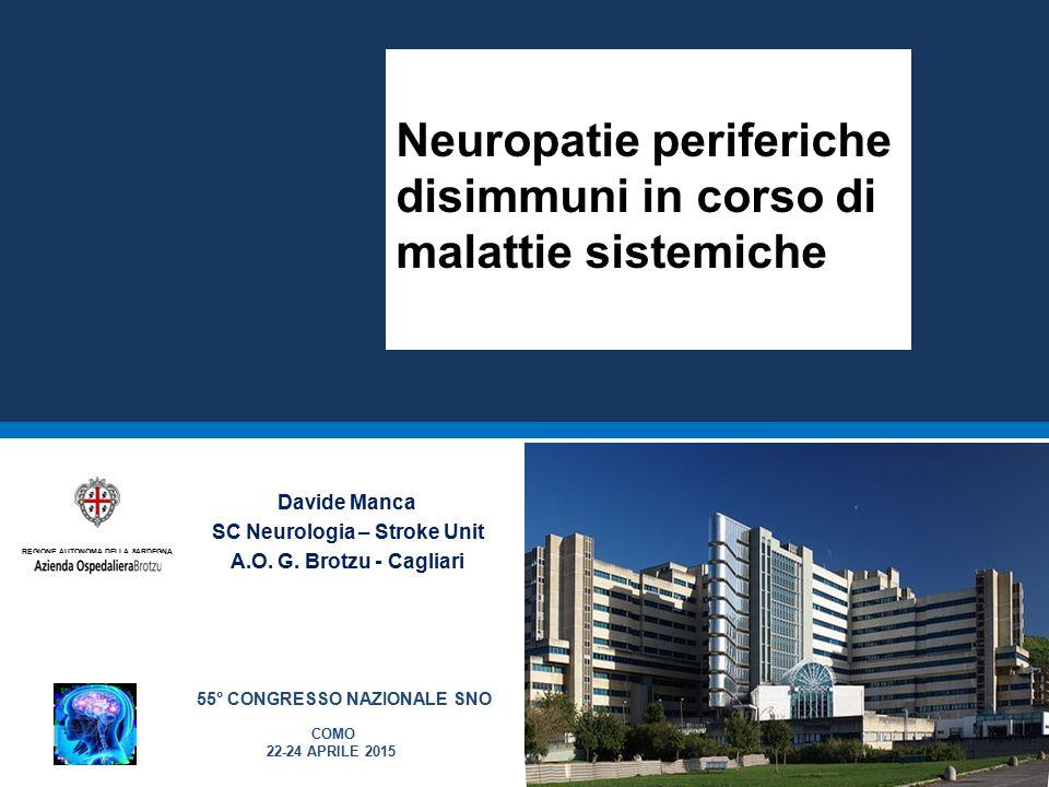 D.Manca – Neurologia, AOB Studio neurofisiologico Velocità di conduzione - Asimmetria dei reperti (ampiezza CMAP e SAP) - Blocchi di conduzione (solo in fase precoce in caso di infarto del nervo) - Diffusa riduzione di ampiezza CMAP e SAP Elettromiografia - Riscontro di segni di denervazione attuale in specifici distretti