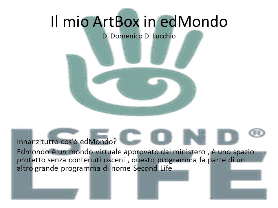 Il mio ArtBox in edMondo Di Domenico Di Lucchio Innanzitutto cos'è edMondo? Edmondo è un mondo virtuale approvato dal ministero, è uno spazio protetto