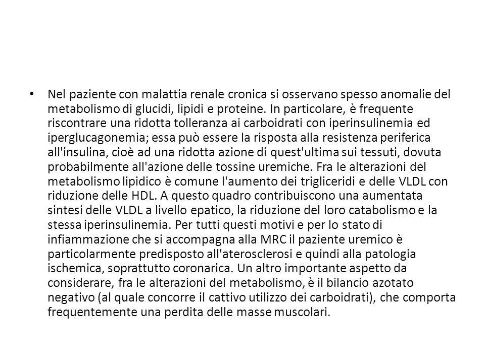 Nel paziente con malattia renale cronica si osservano spesso anomalie del metabolismo di glucidi, lipidi e proteine. In particolare, è frequente risco