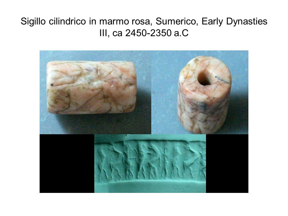 Sigillo cilindrico in marmo rosa, Sumerico, Early Dynasties III, ca 2450-2350 a.C