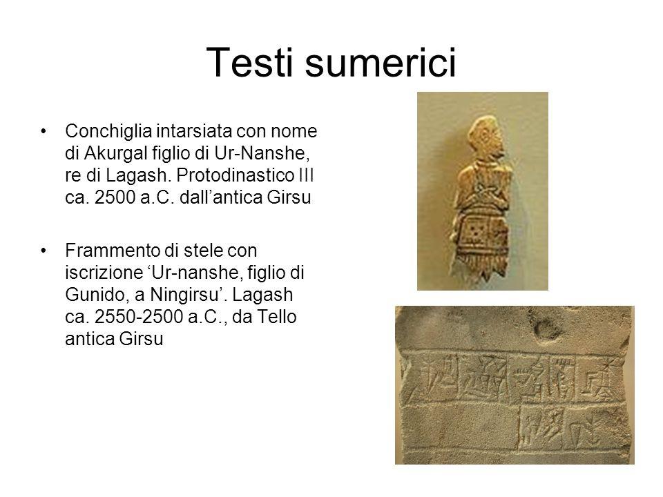 Testi sumerici Conchiglia intarsiata con nome di Akurgal figlio di Ur-Nanshe, re di Lagash. Protodinastico III ca. 2500 a.C. dall'antica Girsu Frammen